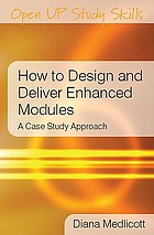 How to design and deliver enhanced modules : a case study approach