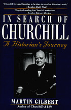In search of Churchill : a historian's journey