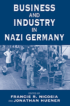 Business and industry in Nazi Germany : [Symposium organized by the Center for Holocaust studies at the University of Vermont in April 2002]