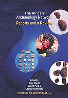 The African archaeology network : reports and a review