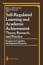 Self-Regulated Learning and Academic Achievement : Theory, Research, and Practice
