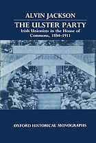The Ulster Party : Irish unionists in the House of Commons, 1884-1911