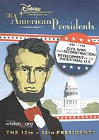 The American presidents. 1850-1900, Civil War and Reconstruction ; development of the industrial U.S.