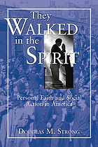 They walked in the Spirit : personal faith and social action in America