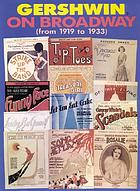 Gershwin on Broadway : (from 1919-1933).