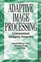Adaptive image processing : a computational intelligence perspective