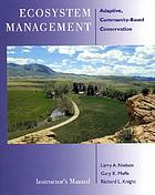 Instructor's manual for Ecosystem management : adaptive, community-based conservation