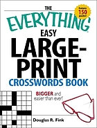 The everything easy large-print crosswords book : bigger and easier than ever!