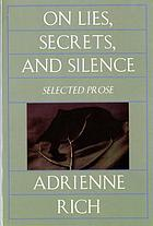 On lies, secrets, and silence : selected prose, 1966-1978