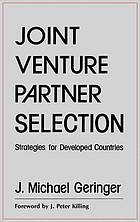 Joint venture partner selection : strategies for developed countries