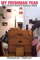 My freshman year : what a professor learned by becoming a student