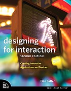 Designing for interaction : creating innovative applications and devices
