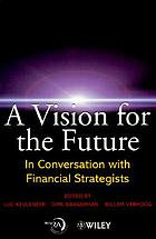 A vision for the future : in conversation with financial strategists