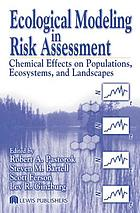 Ecological modeling in risk assessment : chemical effects on populations, ecosystems, and landscapes