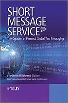 Short message service (SMS) : the creation of personal global text messaging