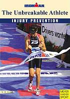 The unbreakable athlete : ironman : injury prevention