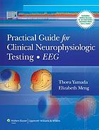 Practical guide for clinical neurophysiologic testing : EEG