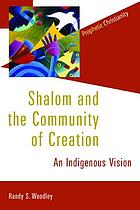 Shalom and the community of creation : an indigenous vision