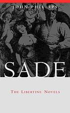 Sade : the libertine novels
