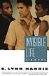 Invisible life : a novel by  E  Lynn Harris