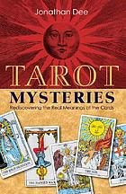 Tarot mysteries : rediscovering the real meanings of the cards