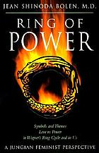 Ring of power : symbols and themes, love vs. power in Wagner's Ring cycle and in us : a Jungian-feminist perspective