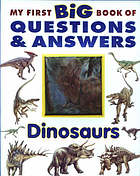 My first big book of questions & answers. Dinosaurs