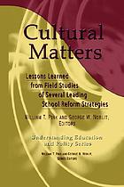 Cultural matters : lessons learned from field studies of several leading school reform strategies