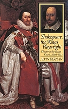 Shakespeare, the king's playwright : theater in the Stuart court, 1603-1613