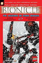 Legends of Bara : Volume 8 of Bionicle [Graphic Novel].