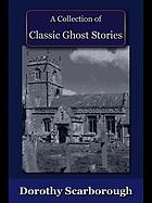 A Collection of Classic Ghost Stories.