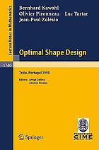 Optimal shape design : lectures given at the joint C.I.M/C.I.M.E. summer school held in Troia, Portugal, June 1-6, 1998