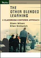 The other blended learning : a classroom-centered approach