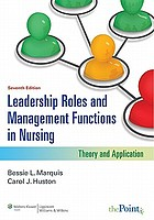 Leadership Roles and Management Functions in Nursing : Theory and Application