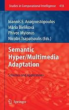 Semantic hyper/multimedia adaptation : schemes and applications