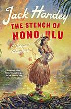 The stench of Honolulu : a tropical adventure