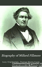 Biography of Millard Fillmore.