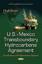 U.S.-Mexico transboundary hydrocarbons agreement : considerations and implementation proposals