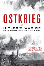 Ostkrieg : Hitler's War of Extermination in the East.