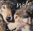 Wolf : spirit of the wild : a celebration of wolves in word and image
