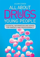 All about drugs and young people : essential information and advice for parents and professionals