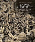Carved altarpieces : masterpieces of the Late Gothic