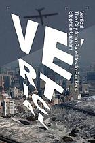 Vertical : the city from satellites to bunkers