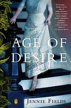 Age of desire : a novel of Edith Wharton.