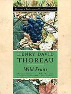 Wild fruits : Thoreau's rediscovered last manuscript