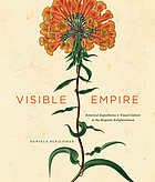 Visible empire : botanical expeditions and visual culture in the Hispanic Enlightenment