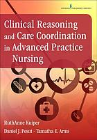 Clinical reasoning and care coordination in advanced practice nursing