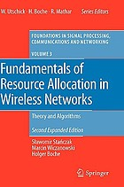 Fundamentals of resource allocation in wireless networks : theory and algorithms