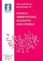 The Australian dictionary of clinical abbreviations, acronyms, and symbols