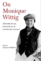 On Monique Wittig : theoretical, political, and literary essays